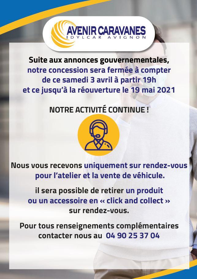 Suite aux annonces gouvernementales notre concession Avenir Caravanes Idylcar Avignon continue ses activités !